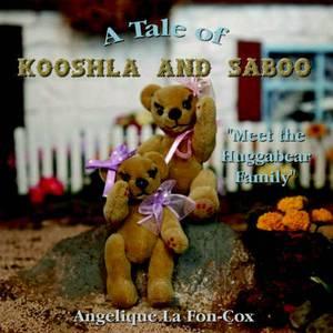 A Tale of Kooshla and Saboo: Meet the Huggabear Family