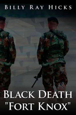 Black Death  Fort Knox