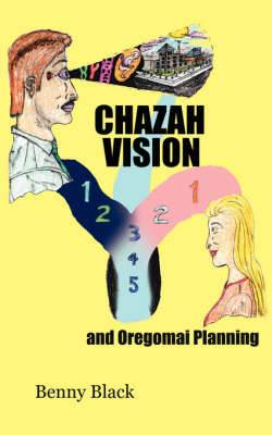 Chazah Vision and Oregomai Planning