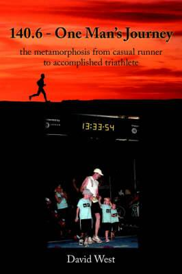 140.6 - One Man's Journey: The Metamorphosis from Casual Runner to Accomplished Triathlete