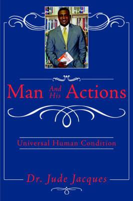 Man and His Actions: Universal Human Condition