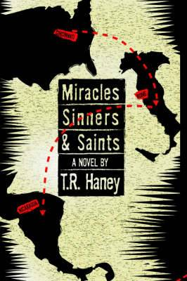 Miracles, Sinners and Saints: A Novel