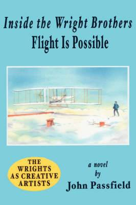 Inside the Wright Brothers: Flight Is Possible