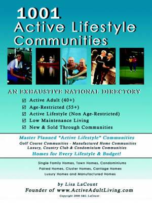 1001 Active Lifestyle Communities: By the Owner of Www.ActiveAdultLiving.Com