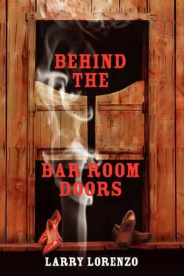 Behind The Bar Room Doors