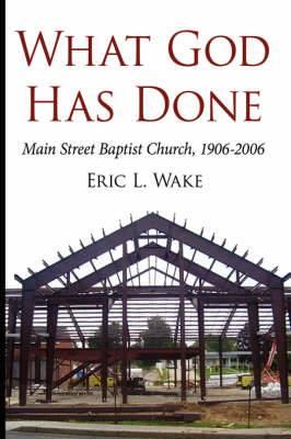 What God Has Done: Main Street Baptist Church, 1906-2006