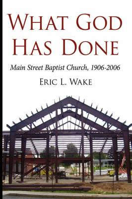 What God Has Done: Main Street Baptist Church, 1906-2006