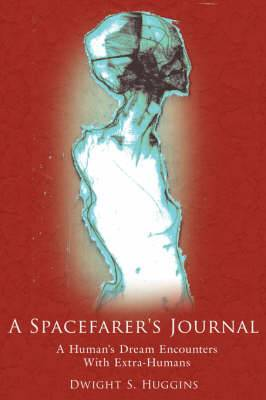A Spacefarer's Journal: A Human's Dream Encounters With Extra-Humans