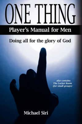 One Thing - Player's Manual for Men: Doing All for the Glory of God