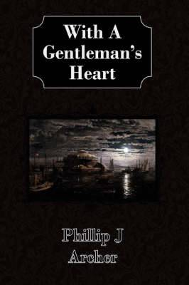 With A Gentleman's Heart