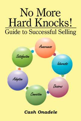 No More Hard Knocks!: Guide to Successful Selling