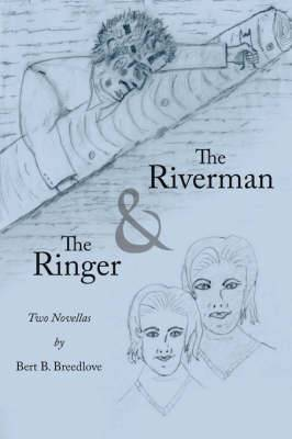 The Riverman and the Ringer: Two Novellas
