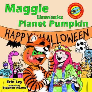 Maggie Unmasks Planet Pumpkin