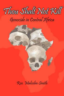 Thou Shalt Not Kill: Genocide in Central Africa