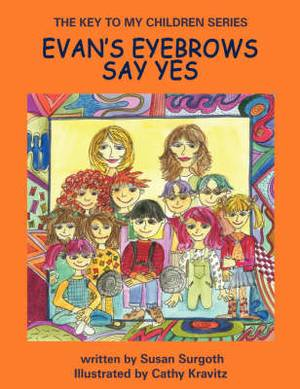 THE Key to My Children Series: Evan's Eyebrows Say Yes