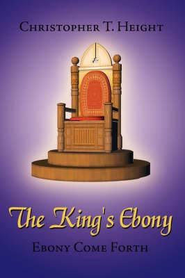 The King's Ebony: Ebony Come Forth