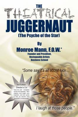 The Theatrical Juggernaut (The Psyche of the Star): 2nd Edition, Director's Cut