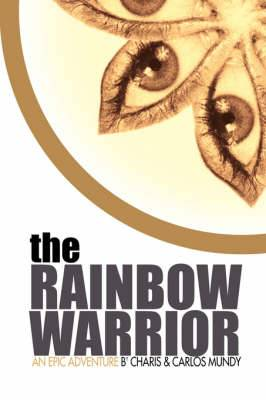 The Rainbow Warrior: an Epic Adventure
