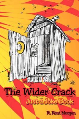 The Wider Crack: Just a Joke Book