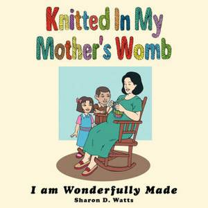 Knitted In My Mother's Womb: I am Wonderfully Made