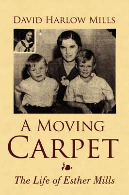 A Moving Carpet: The Life of Esther Mills