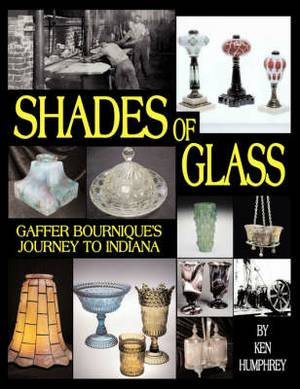 Shades of Glass: Gaffer Bournique's Journey to Indiana