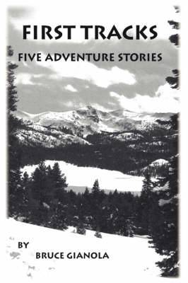 First Tracks: Five Adventure Stories