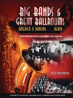Big Bands and Great Ballrooms: America Is Dancing...Again
