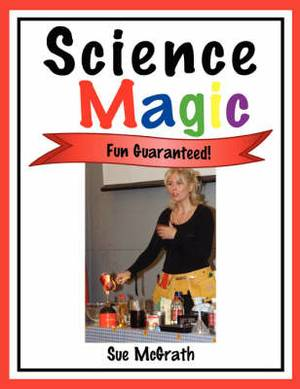 Science Magic: Fun Guaranteed!