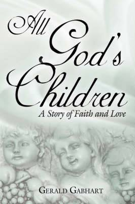 All God's Children: A Story of Faith and Love