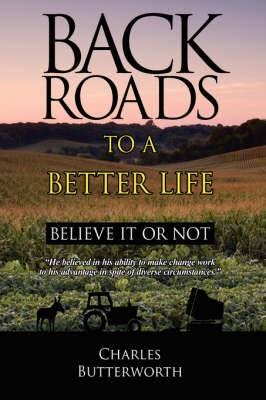 Back Roads To A Better Life: Believe It Or Not