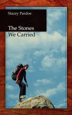 The Stones We Carried