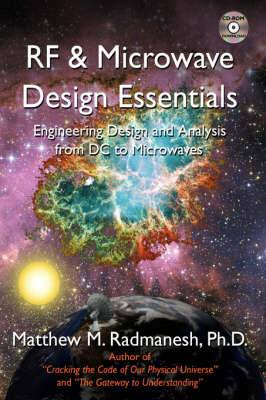RF & Microwave Design Essentials: Engineering Design and Analysis from DC to Microwaves