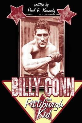 Billy Conn - The Pittsburgh Kid