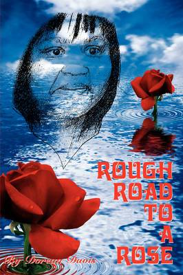 Rough Road to a Rose