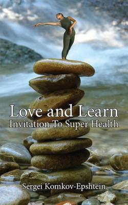 Love and Learn: Invitation To Super Health