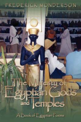 The Majesty of Egyptian Gods and Temples: A Book of Egyptian Poems