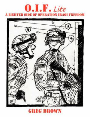 O.I.F.-Lite: A Lighter Side of Operation Iraqi Freedom