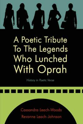 A Poetic Tribute To The Legends Who Lunched With Oprah: History in Poetic Verse