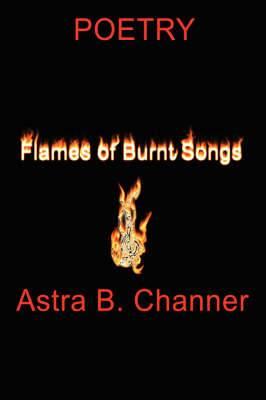 Flames Of Burnt Songs: Poetry