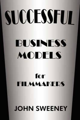 Successful Business Models For Filmmakers