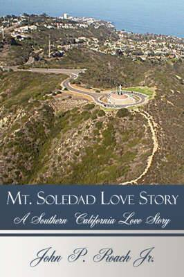 Mt. Soledad Love Story: A Southern California Love Story