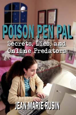 Poison Pen Pal: Secrets, Lies, and Online Predators