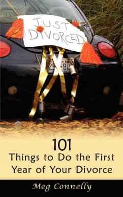 101 Things to Do the First Year of Your Divorce