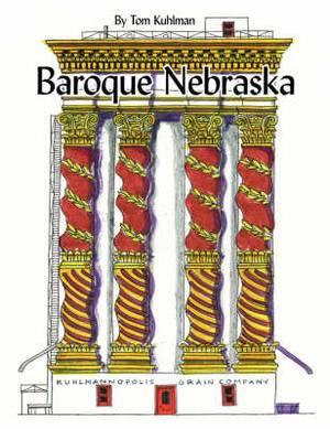 Baroque Nebraska: An Architectural Entertainment