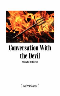 Conversation with the Devil: A Book for the Believer