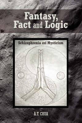Fantasy, Fact and Logic: Schizophrenia and Mysticism