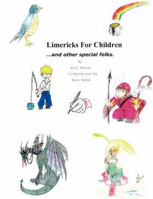 Limericks For Children and Other Special Folks: Poems To Capture The Imagination