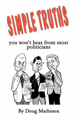 Simple Truths: You Won't Hear from Most Politicians