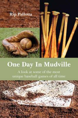 One Day In Mudville: A Look at Some of the Most Unique Baseball Games of All Time